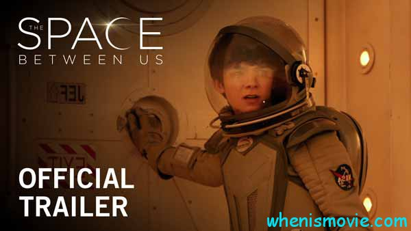 The Space Between Us trailer