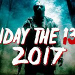 When does come out  Friday the 13th movie 2017