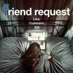 When does come out Friend Request movie 2017