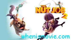 The Nut Job 2 movie 2017