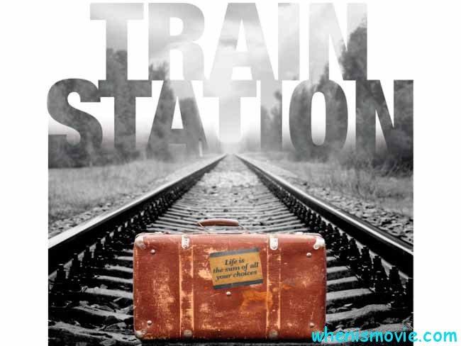 Train Station movie 2017