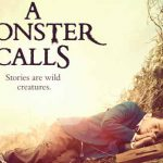 When does come out A Monster Calls movie 2017