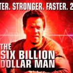 When does come out The Six Billion Dollar Man movie 2017