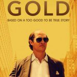 When does come out Gold movie 2017