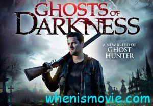Ghosts of Darkness movie 2017