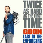 When does come out Goon: Last of the Enforcers movie 2017