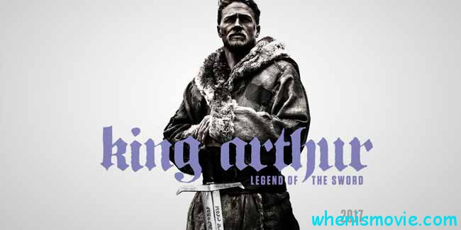 King Arthur: Legend Of The Sword 2017