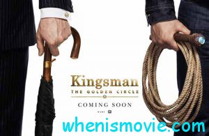 Kingsman: The Golden Circle movie