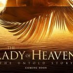 When does Lady of Heaven Movie 2021